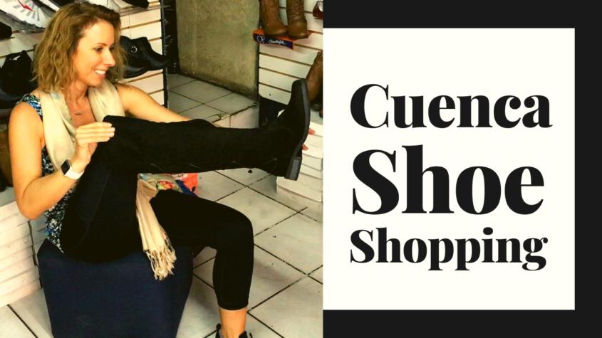 Cuenca Ecuador Shoe Shopping