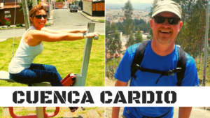 Best Free Cardio in Cuenca Ecuador
