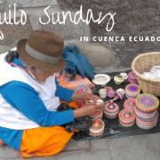 Ep 29 Tranquilo Sunday in Cuenca Ecuador