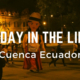 Cuenca Ecuador Day In the Life