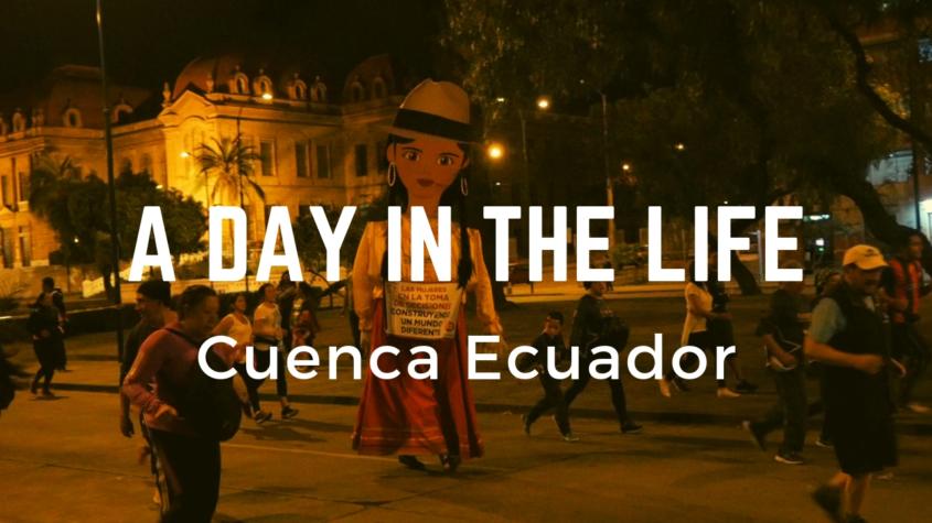 Cuenca Ecuador Day In the Life