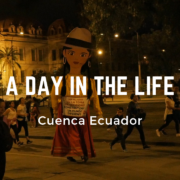 Day In the Life in Cuenca Ecuador