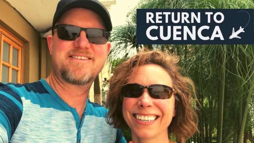 Return to Cuenca Ecuador
