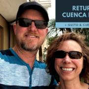 Return to Cuenca Ecuador + Quito & Cuenca Airports