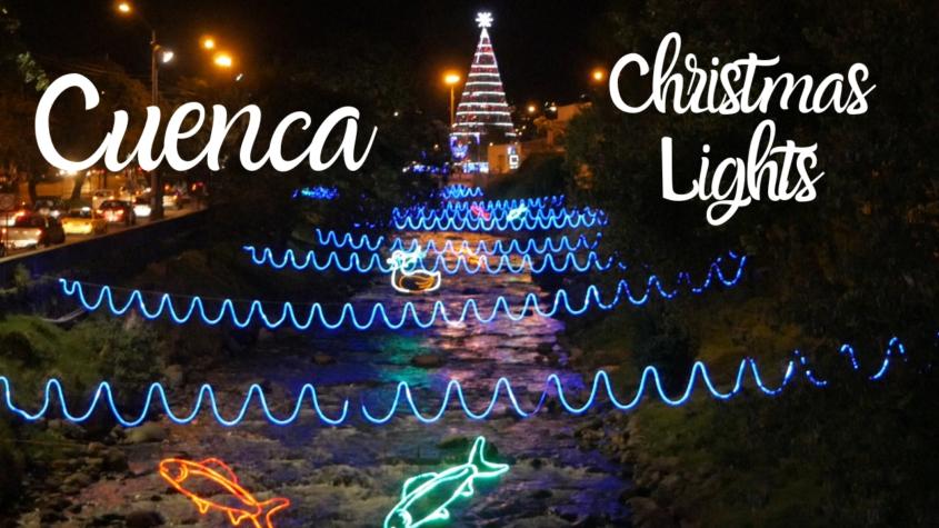 Cuenca Ecuador Christmas Lights