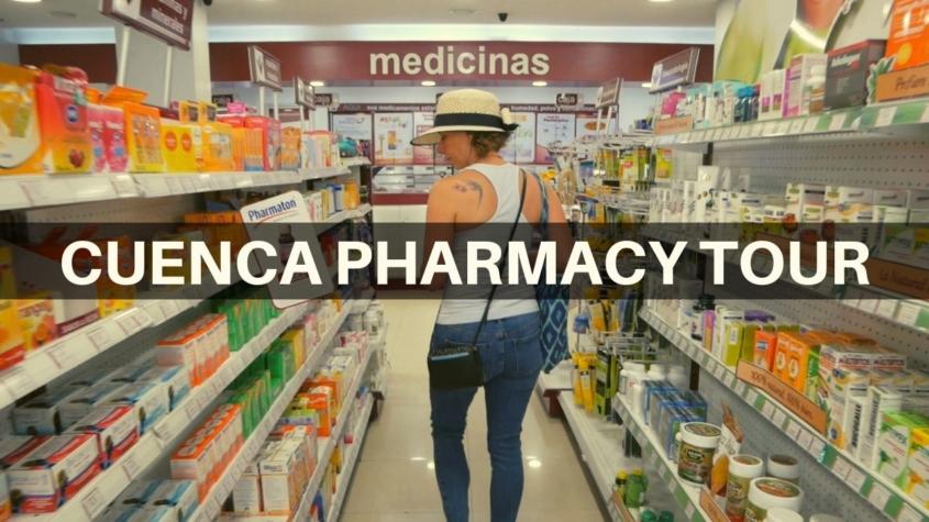 Cuenca Ecuador Pharmacy Tour