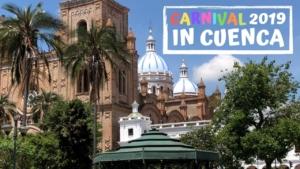 Cuenca Ecuador Carnival 2019