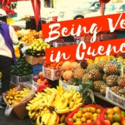 Being Vegan in Cuenca