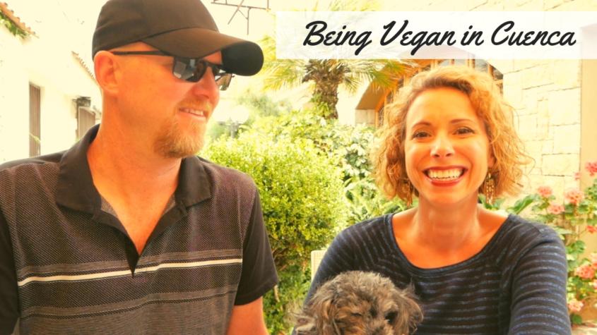 Is It Easy to Be Vegan in Cuenca