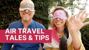 Air Travel Tales & Tips