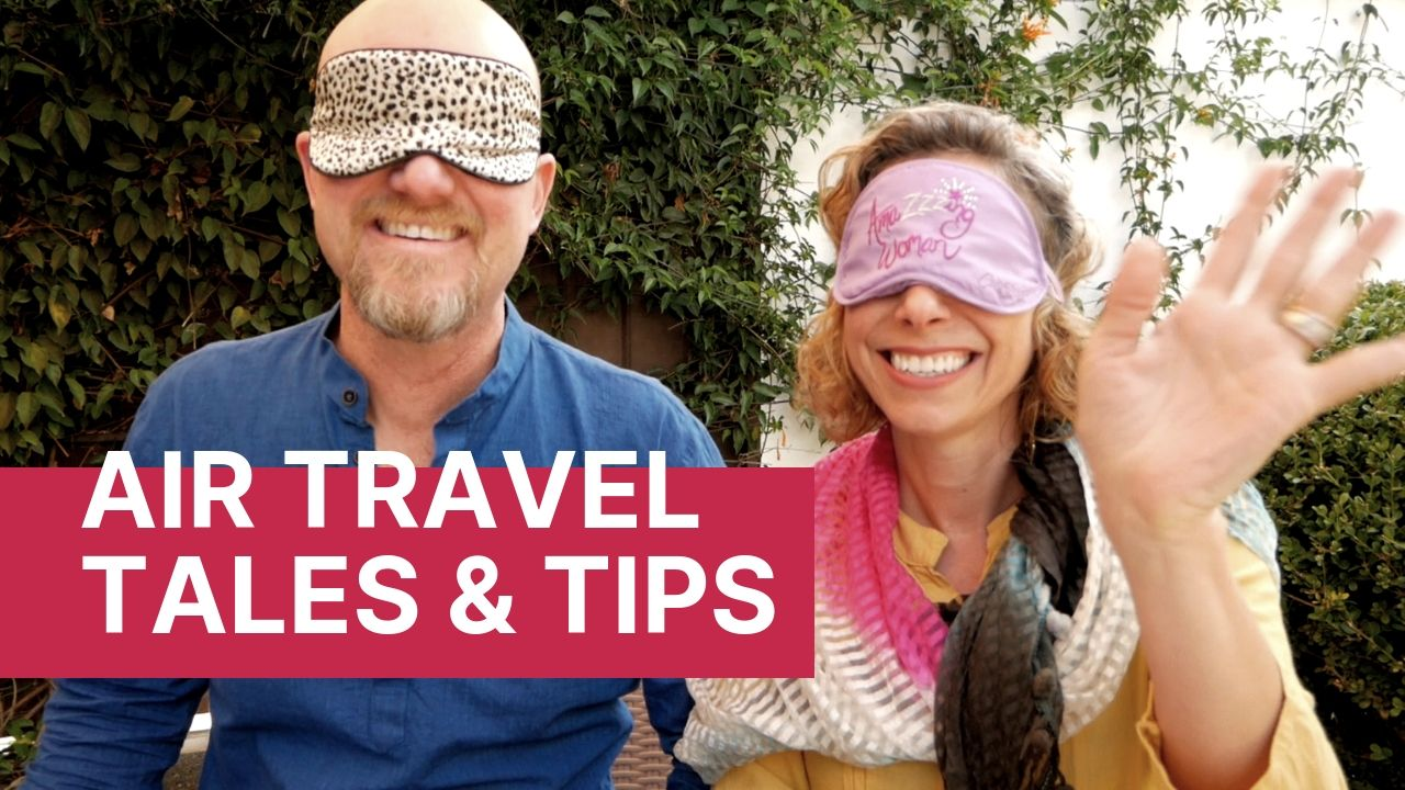 Air Travel Tales & Tips - 4 Continents in 4 Weeks | AmeliaAndJP com
