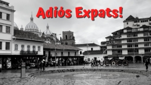Why Expats Leave Cuenca Ecuador