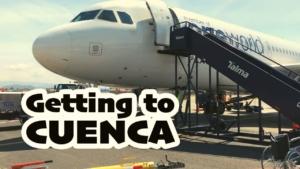 How to Get to Cuenca Ecuador