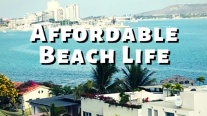 Affordable Beach Life - Salinas Ecuador Cost of Living