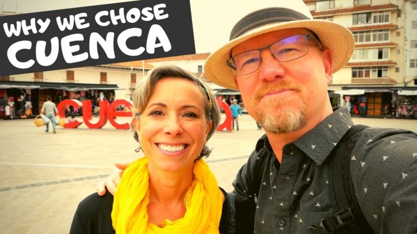 Why We Chose Cuenca Ecuador