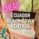 Affordable Beach Town Rentals in Olón Ecuador